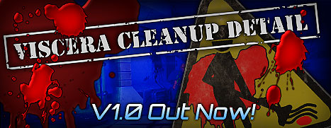 Viscera Cleanup Detail unleashed!